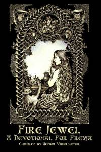 Fire Jewel, a devotional to Freyja, contains a pen and ink drawing by myself